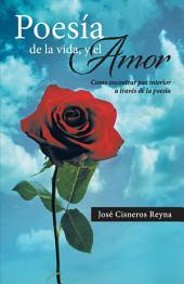 Poesía de la vida, y el Amor: Como encontrar paz interior a través de la poesía