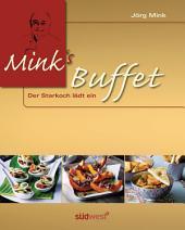 Mink's Buffet: Der Starkoch lädt ein