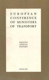 European Conference of Ministers of Transport. Eighth Annual Report