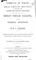 Fairways of Oceans, on great circular principles. Great Circle sailing, with its practical advantages