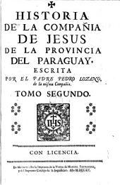 Historia de la compania de Jesus en la provincia del Paraguay: Volumen 2