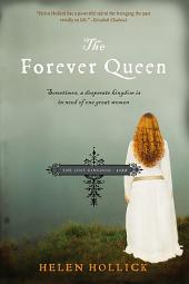 The Forever Queen: Sometimes, a desperate kingdom is in need of one great woman