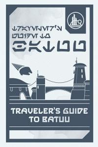 Star Wars Galaxy s Edge  Traveler s Guide to Batuu PDF