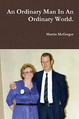 An Ordinary Man In An Ordinary World  PDF