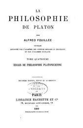 La philosophie de Platon: Essais de philosophie platonicienne
