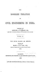 The Roorkee Treatise on Civil Engineering in India: Volume 1