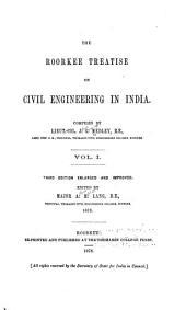The Roorkee Treatise on Civil Engineering in India: Volume 1