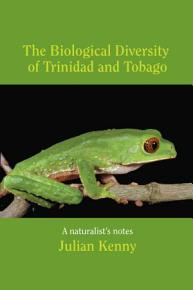 The Biological Diversity of Trinidad and Tobago PDF