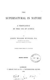 The Supernatural in Nature: A Verification by Free Use of Science
