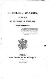 Richelieu, Mazarin, la Fronde et le règne de Louis XIV: Volume3