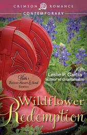 Wildflower Redemption: Book 2: Texas - Heart and Soul Series