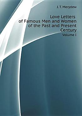 Love Letters of Famous Men and Women of the Past and Present Century PDF