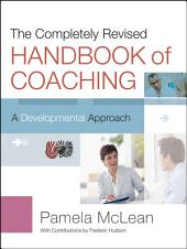 The Completely Revised Handbook of Coaching: A Developmental Approach, Edition 2