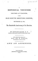 A Historical Discourse delivered at Worcester  in the Old South Meeting House  September 22  1863  the hundredth anniversary of its erection     With introductory remarks by Hon  Ira M  Barbon     and an appendix PDF