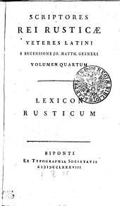 Scriptores Rei Rusticae Veteres Latini: Lexicon Rusticum. Volumen Quartum, Volume 4