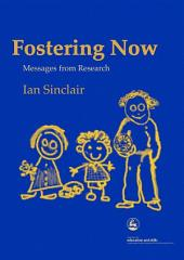 Fostering Now: Messages from Research