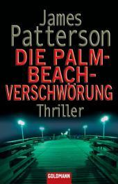 Die Palm-Beach-Verschwörung: Roman