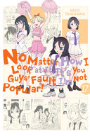 No Matter How I Look at It  It s You Guys  Fault I m Not Popular   Vol  17 PDF