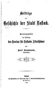Beiträge zur Geschichte der Stadt Rostock: Bände 1-2