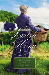 An Amish Home: Four Novellas