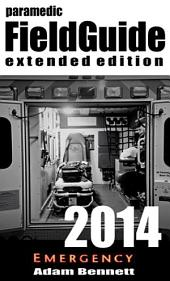 Paramedic Field Guide 2014 - Extended Edition