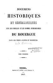 Documens historiques et généalogiques sur les familles et les hommes remarquables du Rouergue dans les temps anciens et modernes