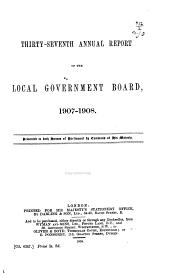 Annual Report of the Local Government Board ...: Volume 37