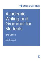 Academic Writing and Grammar for Students: Edition 2