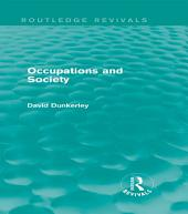 Occupations and Society (Routledge Revivals)