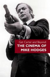 Get Carter and Beyond: The Cinema of Mike Hodges