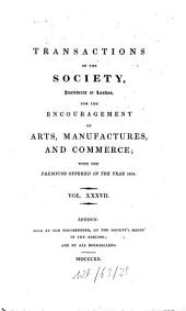 Transactions of the Society of Arts: Volume 37
