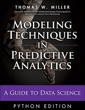 Modeling Techniques in Predictive Analytics with Python and R PDF