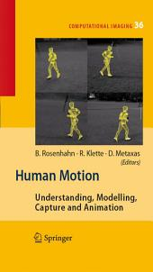 Human Motion: Understanding, Modelling, Capture, and Animation