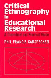Critical Ethnography In Educational Research Book PDF