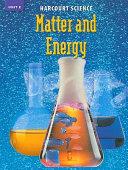 Harcourt Science  Unit E  Matter and Energy  Grade 6 PDF