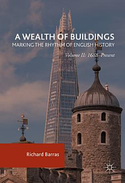 A Wealth of Buildings  Marking the Rhythm of English History PDF