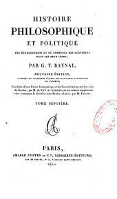 Histoire philosophique et politique des établissemens et du commerce des européens dans les deux Indes: Volume7