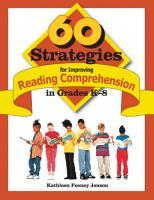 60 Strategies for Improving Reading Comprehension in Grades K 8 PDF