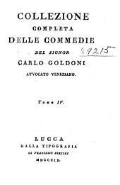 Collezione completa delle commedie: Gli amore di Zelinda e Lindoro. Le gelosie di Lindoro. Le inquietudini di Zelinda. Il ventaglio. L'osteria della posta