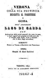 Verona colla sua provincia descritta al forestiere e guida dell'amenissimo Lago di Garda ... Opera ornata di 10 Incisioni