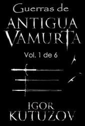Guerras de Antigua Vamurta: Volumen 1