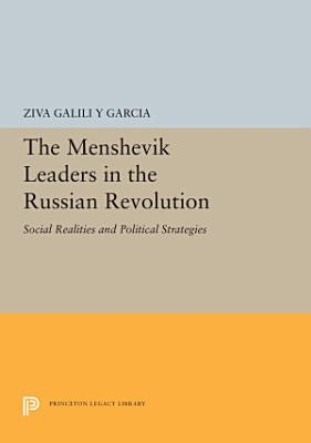 The Menshevik Leaders in the Russian Revolution