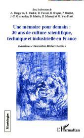 """Une mémoire pour demain : 30 ans de culture scientifique, technique et industrielle en France: Deuxièmes """"Rencontres Michel Crozon"""""""