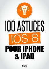 100 astuces iOS 8 pour iPhone et iPad