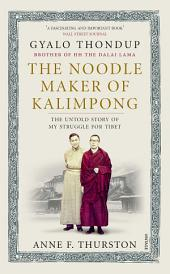 The Noodle Maker of Kalimpong: The Untold Story of My Struggle for Tibet