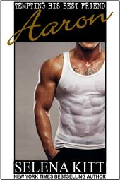 Tempting His Best Friend: Aaron (Steamy, Breeding, Impregnation, Barely Legal, Taboo Romance, Erotic Sex Stories): Tempting His Best Friend