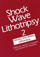 Shock Wave Lithotripsy 2: Urinary and Biliary Lithotripsy