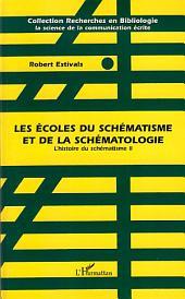 Les écoles du schématisme et de la schématologie: L'histoire du schématisme II