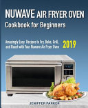 Nuwave Air Fryer Oven Cookbook for Beginners Book