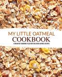 My Little Oatmeal Cookbook